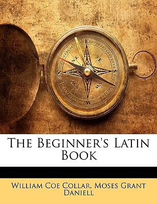 The Beginner's Latin Book