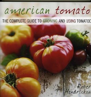 American Tomato by Robert Hendrickson