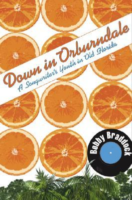 Down in Orburndale: A Songwriter's Youth in Old Florida