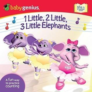 1 Little, 2 Little, 3 Little Elephants: A Sing 'n Move Book