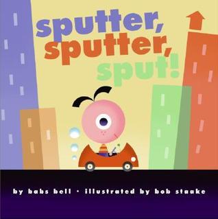 Sputter, Sputter, Sput! by Babs Bell Hajdusiewicz