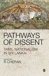 Pathways of Dissent: Tamil Nationalism in Sri Lanka