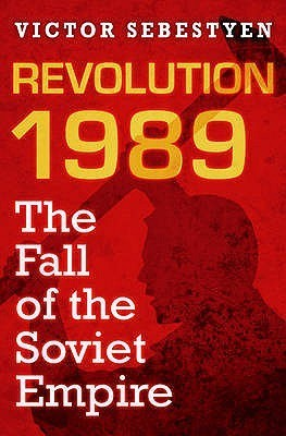 Revolution 1989: The Fall of the Soviet Empire