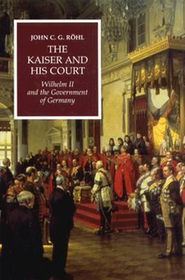 the-kaiser-and-his-court-wilhelm-ii-and-the-government-of-germany