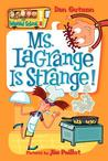 Ms. LaGrange Is Strange! (My Weird School, #8)