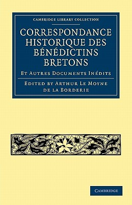 Correspondance Historique Des Benedictins Bretons