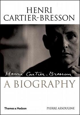 Henri Cartier-Bresson: A Biography