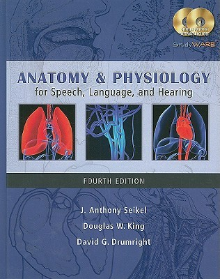 Anatomy & Physiology for Speech, Language, and Hearing by J. Anthony ...