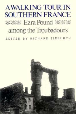 A Walking Tour in Southern France by Ezra Pound