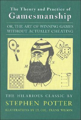 Theory & Practice of Gamesmanship by Stephen Potter