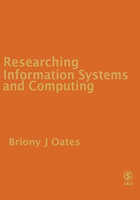 Researching Information Systems and Computing by Briony J Oates
