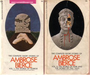 The Complete Short Stories of Ambrose Bierce. Volume 1. The World of Horror