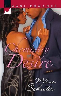 Chemistry of Desire by Melanie Schuster