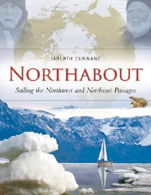 Northabout: Sailing the North East and North West Passages