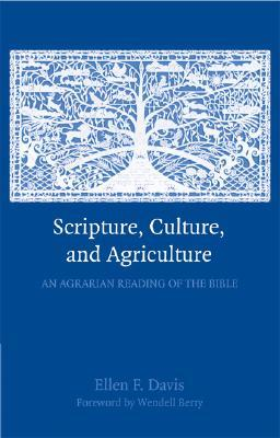 scripture-culture-and-agriculture-an-agrarian-reading-of-the-bible