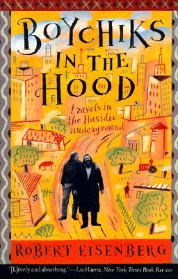 Boychiks in the Hood by Robert Eisenberg