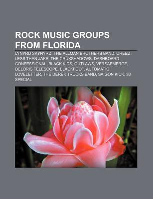 Rock Music Groups from Florida: Lynyrd Skynyrd, the Allman Brothers Band, Creed, Less Than Jake, the Cruxshadows, Dashboard Confessional