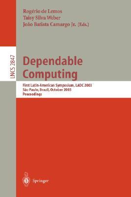 Dependable Computing: First Latin-American Symposium, Ladc 2003, Sao Paulo, Brazil, October 21-24, 2003, Proceedings