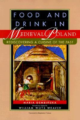 Food and Drink in Medieval Poland: Rediscovering a Cuisine of the Past por Maria Dembinska PDF MOBI