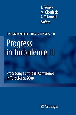 Progress In Turbulence Iii: Proceedings Of The I Ti Conference In Turbulence 2008 by Joachim Peinke