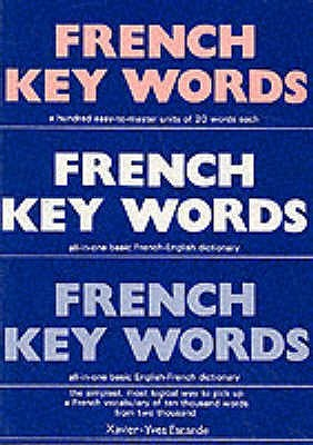 French Key Words: The Basic 2, 000 Word Vocabulary in a Hundred