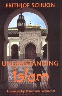 Understanding islam by frithjof schuon understanding islam fandeluxe Gallery