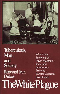 the white plague tuberculosis man and society by jean dubos 672563