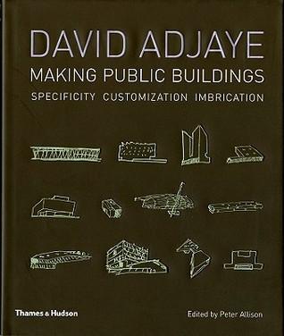David Adjaye: Making Public Buildings: Customization Imbrication Specificity