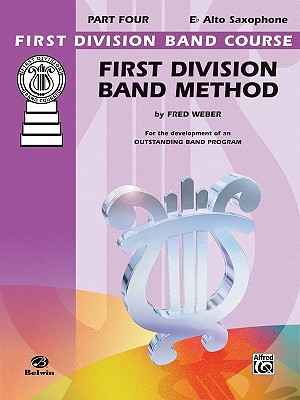 First Division Band Method, Part 4: E-Flat Alto Saxophone