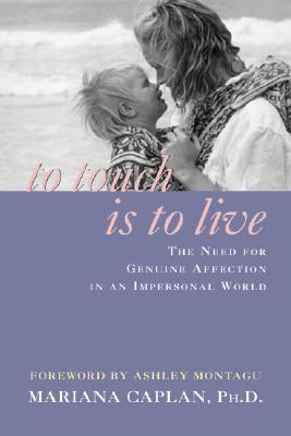 To Touch is to Live: The Need for Genuine Affection in an Impersonal World