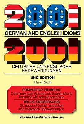 2001 German and English Idioms: 2001 Deutsche und Englische Redewendungen