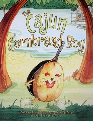 The Cajun Cornbread Boy by Dianne de Las Casas
