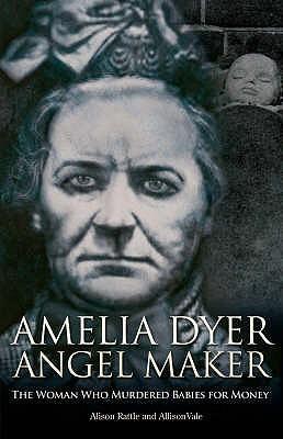 Amelia Dyer: Angel Maker