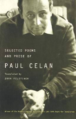 Selected Poems and Prose of Paul Celan by Paul Celan