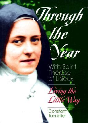 Through the Year with Saint Therese of L: Living the Little Way
