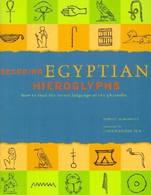 Decoding Egyptian Hieroglyphs by Bridget McDermott
