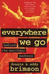 Everywhere We Go by Dougie Brimson
