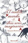 El Insolito Mundo y Otros Seres Imaginarios