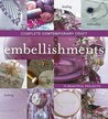 Complete Contemporary Craft: Embellishments