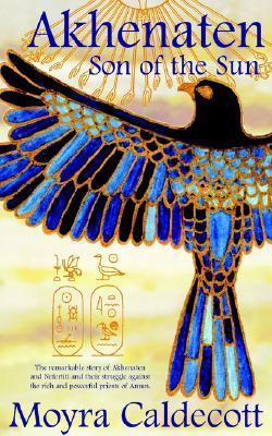 Akhenaten: Son of the Sun (Egyptian Sequence #2)