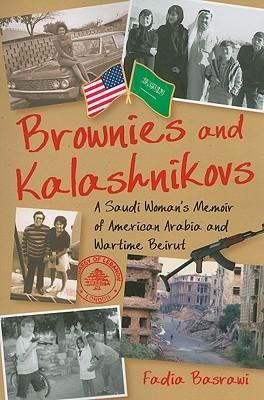 Brownies and Kalashnikovs by Fadia Basrawi