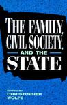The Family, Civil Society, and the State