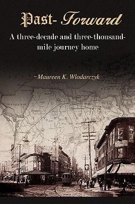 Past-Forward by Maureen K Wlodarczyk