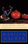 Love, Death, and the Changing of the Seasons by Marilyn Hacker