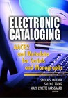 Electronic Cataloging by Sheila S. Intner