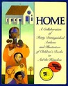 Home: A Collection of Thirty Distinguished Authors and Illustrators of Children's Books to Aid the Homeless