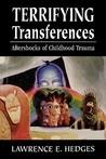 Terrifying Transferences: Aftershocks of Childhood Trauma