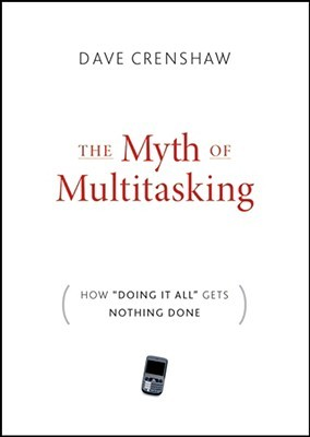 The Myth of Multitasking: How