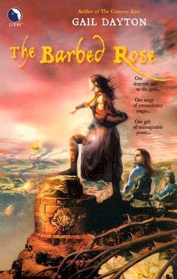 The Barbed Rose by Gail Dayton