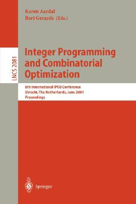 Integer Programming and Combinatorial Optimization: 8th International Ipco Conference, Utrecht, the Netherlands, June 13-15, 2001. Proceedings